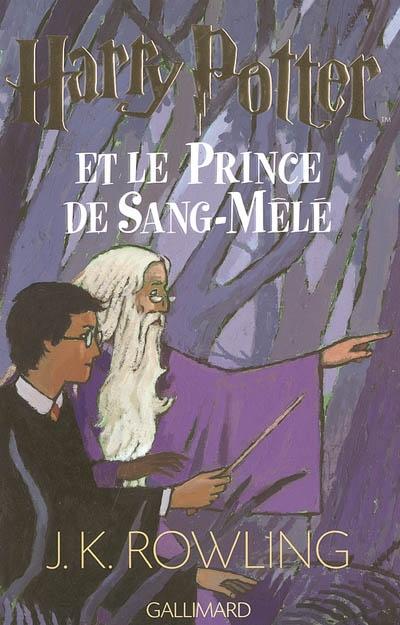 Harry Potter et le Prince de Sang-Mêlé / Rowling