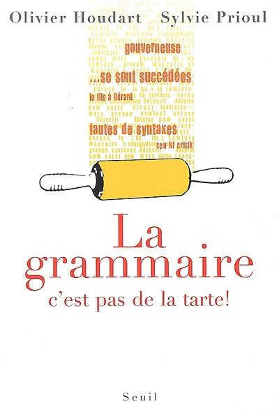 La Grammaire, c'est pas de la tarte ! - Ed. du Seuil, 2010.