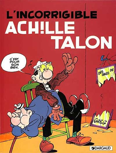 L'incorrigible Achille Talon / Greg (Dargaud)