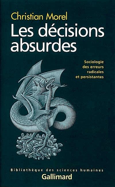Les décisions absurdes / Christian Morel. - Ed. Gallimard