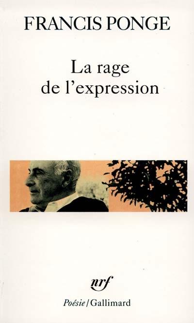 La Rage de l'expression / F. Ponge (Gallimard)